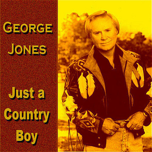 Just a Country Boy by George Jones