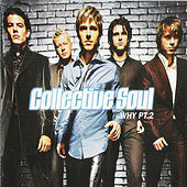 Why Pt. 2 by Collective Soul