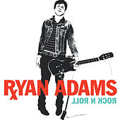 Rock N Roll by Ryan Adams