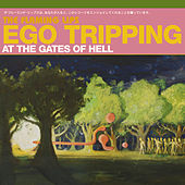 Ego Tripping At The Gates Of Hell by The Flaming Lips