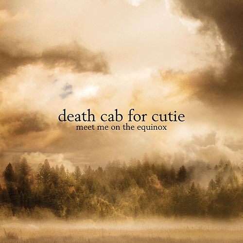 Meet Me On The Equinox by Death Cab For Cutie
