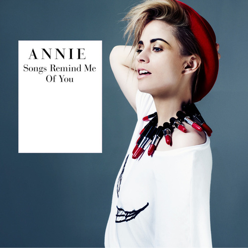 Songs Remind Me Of You by Annie