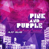 Pink and Purple by Alan Wilkis