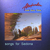 Songs for Sedona by Alexander
