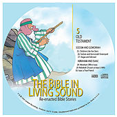 5. Sodom and Gomorrah/Abraham and Isaac by The Bible in Living Sound