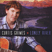 Lonely River by Curtis Grimes