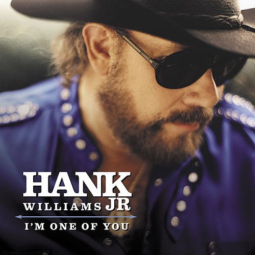 I'm One Of You by Hank Williams, Jr.