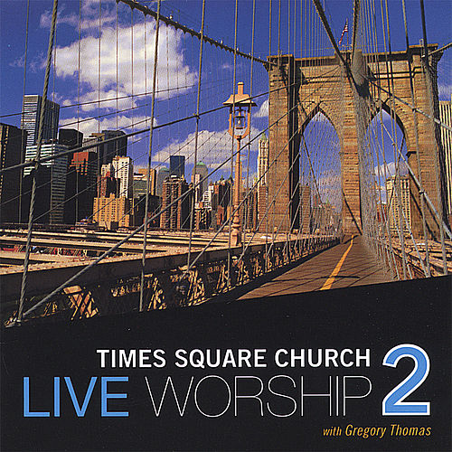Live Worship 2 With Gregory Thomas by Times Square Church