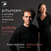 Schumann/Brahms: Works For Clarinet And Piano by Fabio Di Casola