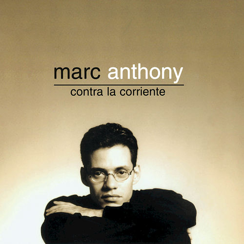 Contra La Corriente (Universal) by Marc Anthony
