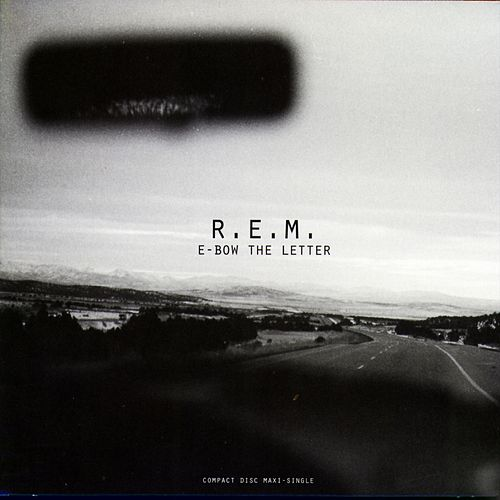 E-Bow The Letter by R.E.M.