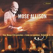 The Mose Chronicles: Live Vol. 1. by Mose Allison