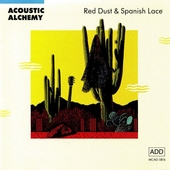 Red Dust And Spanish Lace by Acoustic Alchemy