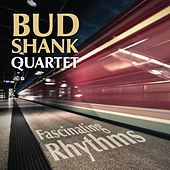 Fascinating Rhythms by Bud Shank Quartet