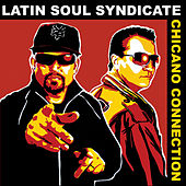 Chicano Connection by Latin Soul Syndicate