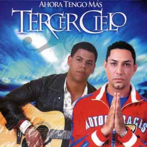 Ahora Tengo Mas by Tercer Cielo