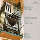 Great European Organs No.28: Blackburn Cathedral by David M. Patrick