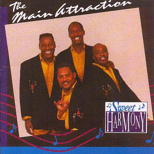 Sweet Harmony by The Main Attraction