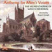 Anthems for Men's Voices by The Vicars Choral of Wells Cathedral, Rupert Gough, Jeremy Rouse