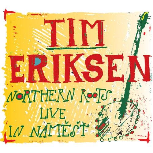 Northern Roots Live In Náměšť by Tim Eriksen