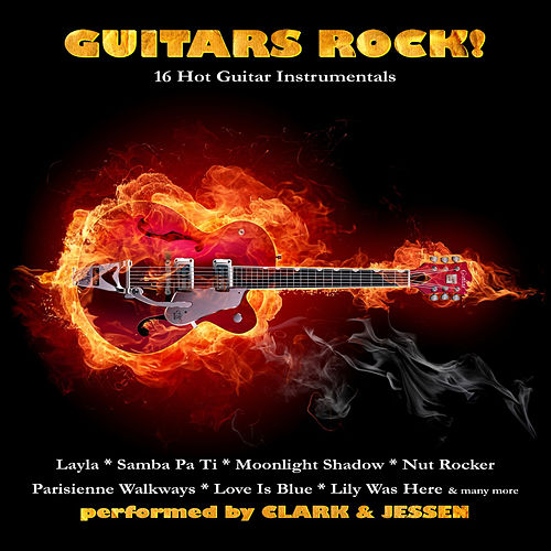 Guitars Rock! - 16 Hot Guitar Instrumentals by Clark