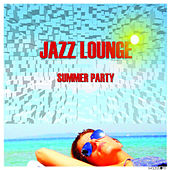 Jazz Lounge Summer Party by Various Artists