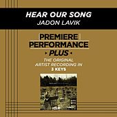 Hear Our Song (Premiere Performance Plus Track) by Jadon Lavik