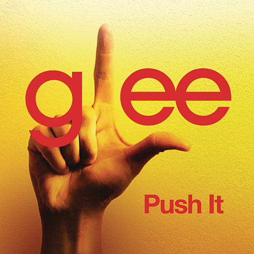 Push It (Glee Cast Version) by Glee Cast