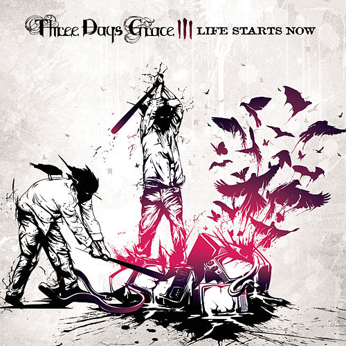 Life Starts Now by Three Days Grace
