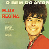O Bem Do Amor by Elis Regina