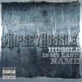 Hussle Is My Last Name by Nipsey Hussle
