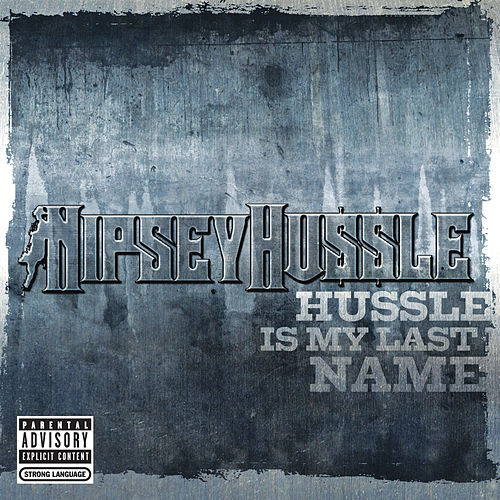 Hussle Is My Last Name by Nipsey Hussle