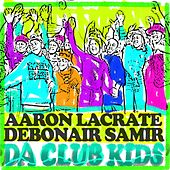 Club Kids EP by Aaron LaCrate