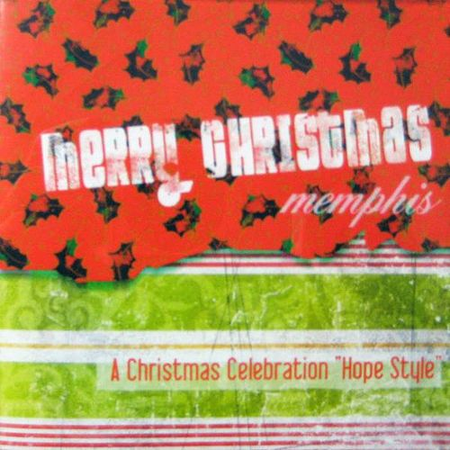 Merry Christmas Memphis - A Christmas Celebration 'Hope Style' by Bruce Carroll