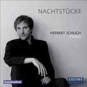 Piano Recital: Schuch, Herbert - SCHUMANN, R. / HOLLIGER, H. / SCRIABIN, A. / RAVEL, M. / MOZART, W.A. (Nachtstucke) by Herbert Schuch