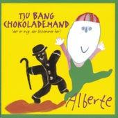 Tju Bang Chokolademand (Det Er Mig, Der Bestemmer Her) by Alberte