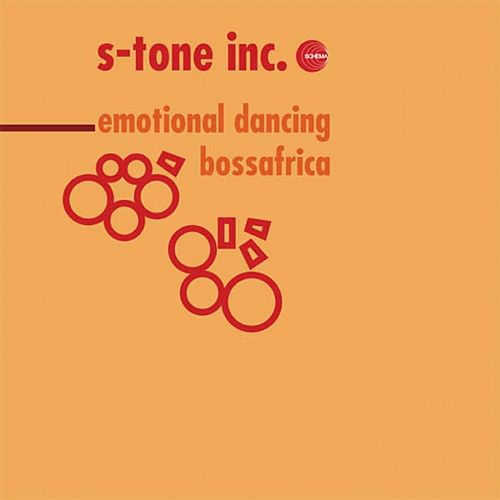 Emotional Dancing - Bossafrica by S-Tone Inc.