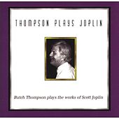 Thompson Plays Joplin by Butch Thompson