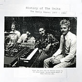 History of the Units: The Early Years 1977-1983 by The Units