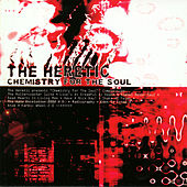 Chemistry for the Soul by The Heretic
