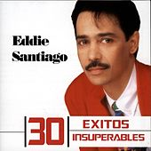 30 Exitos Insuperables by Eddie Santiago
