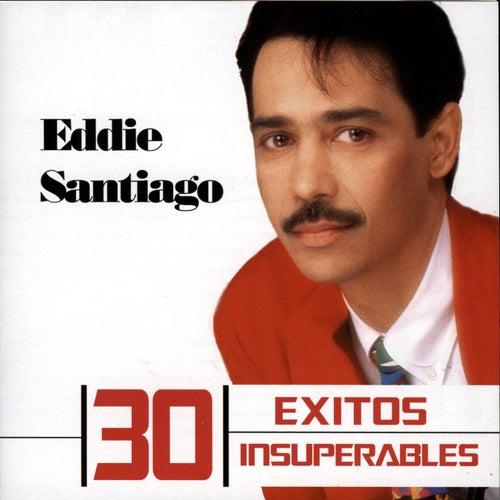 30 Exitos Insuperables by Eddie Santiago
