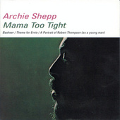Mama Too Tight by Archie Shepp