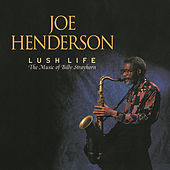 Lush Life: The Music Of Billy Strayhorn by Joe Henderson