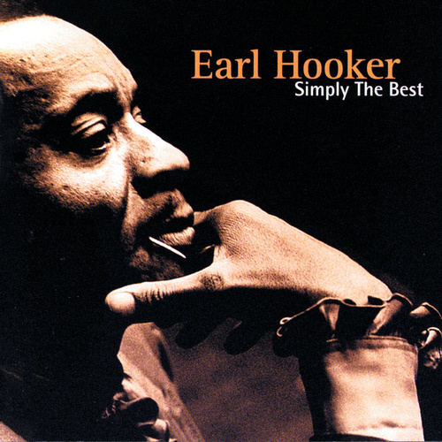 Simply The Best: The Earl Hooker... by Earl Hooker