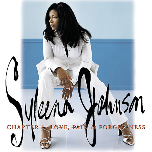 Chapter 1: Love, Pain & Forgiveness by Syleena Johnson