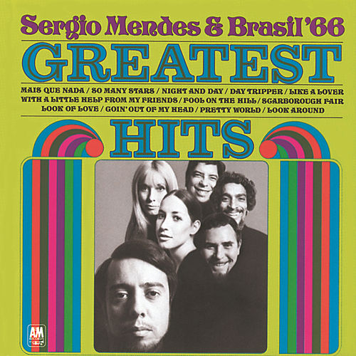 Greatest Hits by Sergio Mendes