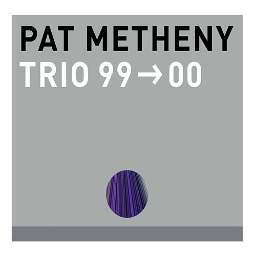 Trio 99-00 by Pat Metheny
