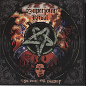 Use Once And Destroy by Superjoint Ritual