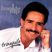 Tranquilo by Frankie Ruiz
